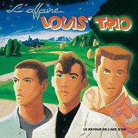 L'Affaire Louis' Trio – Le Retour De L'Age D'Or