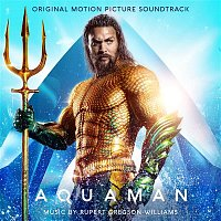 Rupert Gregson-Williams – Aquaman (Original Motion Picture Soundtrack)