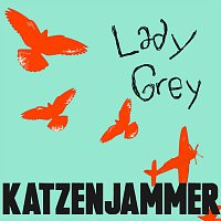 Katzenjammer – Lady Grey