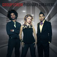 Group 1 Crew – Ordinary Dreamers