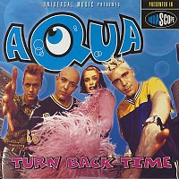 Aqua – Turn Back Time
