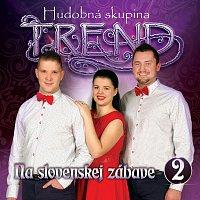 Hudobná skupina Trend – Na slovenskej zábave 2.