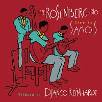 The Rosenberg Trio / Tribute to Django Reinhardt - Live in Samois