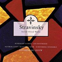 Netherlands Chamber Choir, Reinbert de Leeuw – Stravinsky: Sacred Choral Works