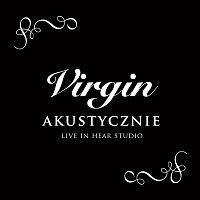 Virgin – Virgin - Akustycznie, Live In Hear Studio