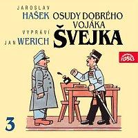 Jan Werich – Hašek: Osudy dobrého vojáka Švejka III.
