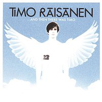 Timo Raisanen – ...And Then There Was Timo