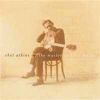 Chet Atkins – Chet Atkins - The Master And His Music