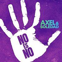 Axel, Soledad – No Es No