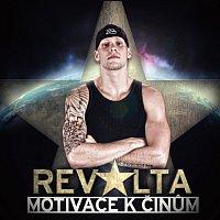 REVOLTA – Motivace k činům