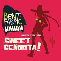 Bent Fabric – Sweet Senorita