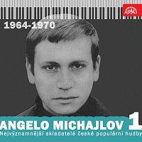 Angelo Michajlov, různí interpreti – Nejvýznamnější skladatelé české populární hudby Angelo Michajlov 1 (1964-1970)