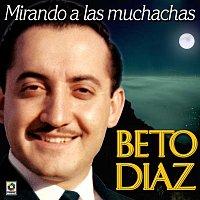 Beto Díaz – Mirando A Las Muchachas