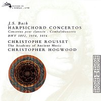 Christophe Rousset, The Academy of Ancient Music, Christopher Hogwood – Bach, J.S.: 3 Harpsichord Concertos