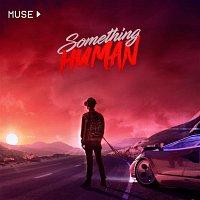 Muse – Something Human