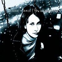 Sarah Harmer – You Were Here