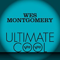 Wes Montgomery – Wes Montgomery: Verve Ultimate Cool