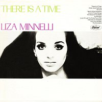 Liza Minnelli – There Is A Time