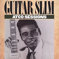 Guitar Slim – The ATCO Sessions