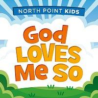 North Point Kids, Casey Darnell – God Loves Me So