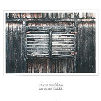 David Dorůžka – Autumn Tales