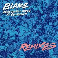 Zeds Dead, Diplo, Elliphant – Blame [Remixes]