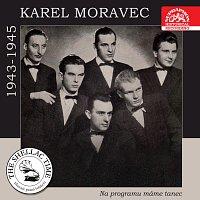 Karel Moravec se svojí skupinou – Historie psaná šelakem - Karel Moravec. Na programu máme tanec. Nahrávky z let 1943-1945