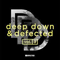 Various  Artists – Deep Down & Defected Volume 3