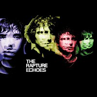 The Rapture – Echoes