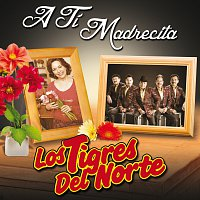Los Tigres Del Norte – A Ti Madrecita [Remastered]