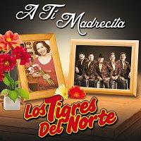 Los Tigres Del Norte – A Ti Madrecita [Remastered]