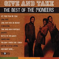 The Pioneers – Give and Take - The Best of The Pioneers