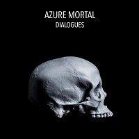 Azure Mortal – Dialogues