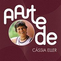 Cássia Eller – A Arte De Cássia Eller