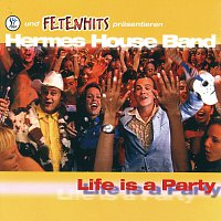 Hermes House Band – Life Is A Party