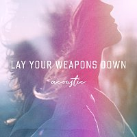 Ilse DeLange – Lay Your Weapons Down [Acoustic]