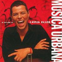 Cássia Eller – Musica Urbana - O Melhor De Cassia Eller