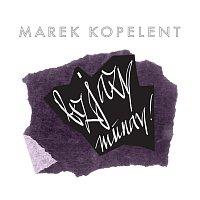 Marek Kopelent – Bezjazy munay!