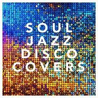 Různí interpreti – Soul Jazz Disco Covers