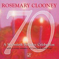 Rosemary Clooney – 70: A Seventieth Birthday Celebration