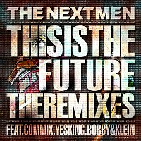 The Nextmen – This Is the Future (The Remixes)