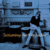 The Waterboys – Out of All This Blue (Deluxe)