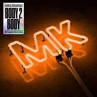 MK – Body 2 Body (KC Lights Remixes)