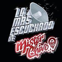 Mister Chivo – Lo Más Escuchado De