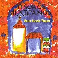 Marco Antonio Vazquez – Tesoros Mexicanos