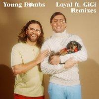 Young Bombs, GiGi – Loyal [Remixes]