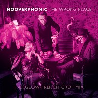 Hooverphonic – The Wrong Place [Hairglow French Crop Mix]