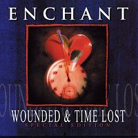 Enchant – Wounded & Time Lost