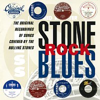 Různí interpreti – Stone Rock Blues: Original Recordings Of Songs Covered By The Rolling Stones