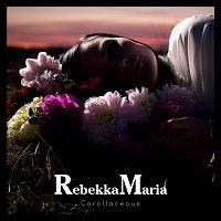 RebekkaMaria – Corollaceous
